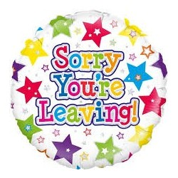 Sorry you're leaving Foil balloon - Helium inflation available in store. www.mypartysupplies.co.za